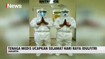 Sejumlah Tenaga Medis Ucapkan Selamat Hari Raya Idul Fitri