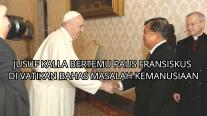Bertemu Paus Fransiskus, Jusuf Kalla Bahas Masalah Kemanusiaan