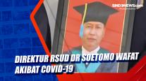 Direktur RSUD Dr Soetomo Wafat Akibat Covid-19