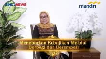 Menebarkan Kebajikan Melalui Berbagi dan Berempati (1) - Dra Hj Ida Fauziyah MSi