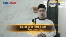 Salat Idul Fitri Saat Pandemi - Ustaz H Muchlis LC