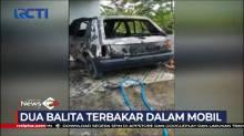 Tragis, Dua Balita Terbakar dalam Mobil Akibat Main Korek Api