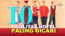 10 Fasilitas Hotel Ini Paling Dicari saat Traveling