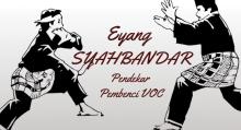 Misteri Eyang Syahbandar, Sang Pendekar Nusantara Anti VOC