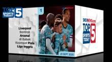 Top 5 Sports Today 25 Sept 2020, Liverpool Bentrok Arsenal