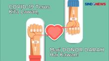 Covid-19 Terus Kita Lawan, Mari Donor Darah Hai Kawan