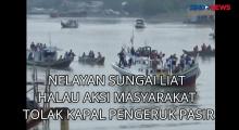Nelayan Halau Aksi Masyarakat Tolak Kapal Pengeruk Pasir
