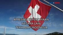 Apresiasi Kepercayaan Negara Lain Terhadap Indonesia