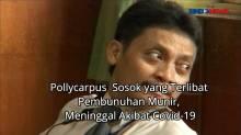 Pollycarpus, Sosok yang Terlibat Pembunuhan Munir, Meninggal Karena Covid-19