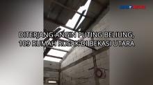 Diterjang Angin Puting Beliung, 109 Rumah di Bekasi Utara Rusak