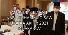 Museum Sejarah Nabi Muhammad SAW Dibuka Akhir 2021 di Jakarta