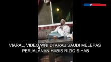 Viral, Video WNI di Arab Saudi Lepas Kepulangan Habib Rizieq
