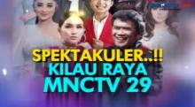 MNCTV Persembahkan Pertunjukan Spektakuler Kilau Raya MNCTV 29