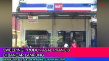 Sweeping Produk-produk Asal Prancis di Bandar Lampung