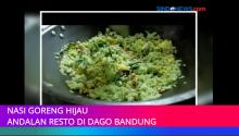 Nasi Goreng Hijau Jadi Menu Favorit di Dago Bandung
