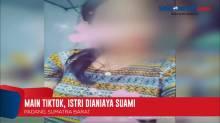 Sering Main TikTok Seorang Istri di Padang Dianiaya Suami