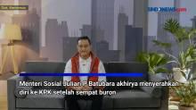 Sempat Buron, Mensos Juliari P Batubara Akhirnya Menyerahkan Diri ke KPK