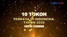 10 Tokoh Terkaya di Indonesia Tahun 2020, Versi Forbes