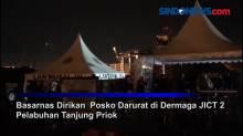 Basarnas Dirikan Posko Darurat di Dermaga JICT 2 Pelabuhan Tanjung Priok