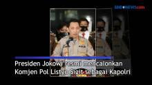 Komjen Pol Listyo Sigit Calon Tunggal Kapolri Gantikan Jenderal Idham Aziz