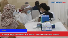 Embargo Negara Produsen, Stok Vaksin Covid-19 di Indonesia Terbatas