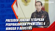 Presiden Jokowi Tetapkan Perpanjangan PPKM Level 4 hingga 9 Agustus
