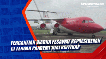 Pergantian Warna Pesawat Kepresidenan di Tengah Pandemi Tuai Kritikan