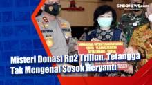 Misteri Donasi Rp2 Triliun, Tetangga Tak Mengenal Sosok Heryanti