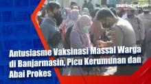 Antusiasme Vaksinasi Massal Warga di Banjarmasin, Picu Kerumunan dan Abai Prokes