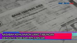 Nasabah Kehilangan Uang Tabungan Deposito Sebesar Rp5,4 Miliar